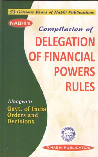 Nabhis Compilation of Delegation of Financial Powers Rules 1st Revised Edition