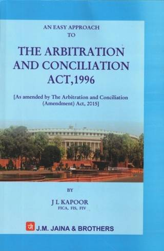 An Easy Approach To The Arbitration and Conciliation Act, 1996