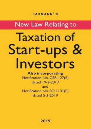 Taxmanns New Law Relating to Taxation of Start ups and Investors March Edition