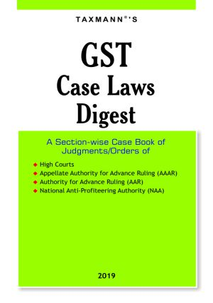 Taxmanns GST Case Laws Digest April Edition