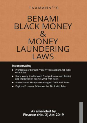 Benami Black Money and Money Laundering Laws August 2019 Edition