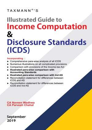 Taxmanns Illustrated Guide to Income Computation and Disclosure Standards ICDS