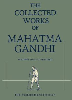 The Collected Works of Mahatma Gandhi - (In 100 Volumes)